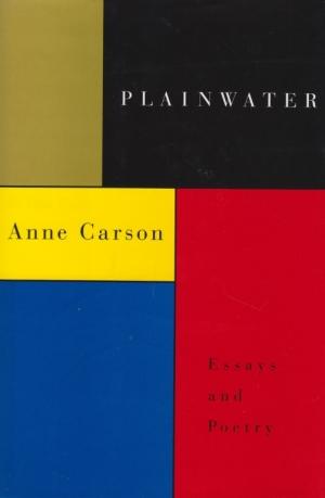 Plainwater (1995), de Anne Carson