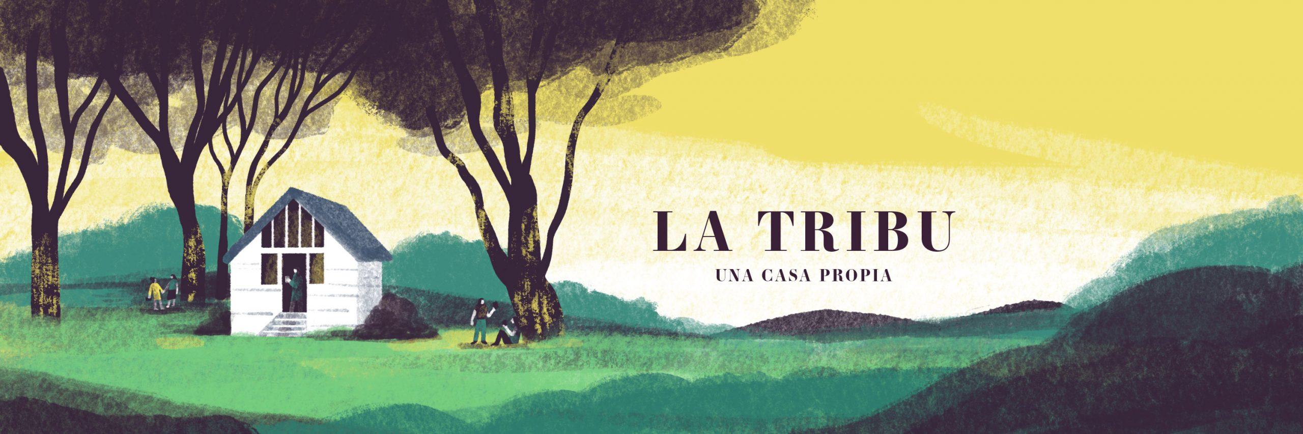 La tribu - Una casa propia